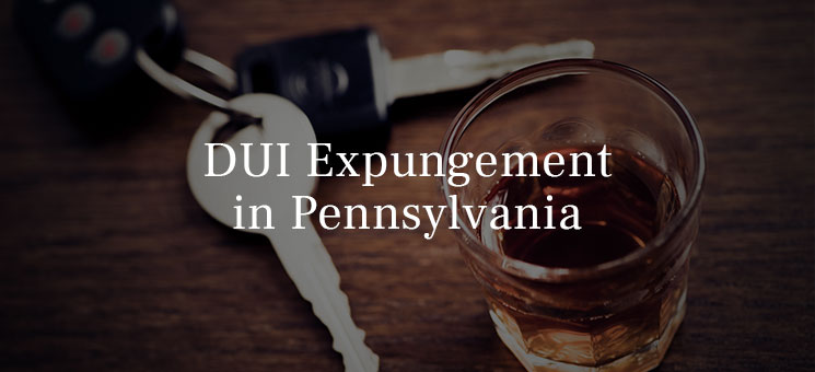 DUI Expungement in Pennsylvania