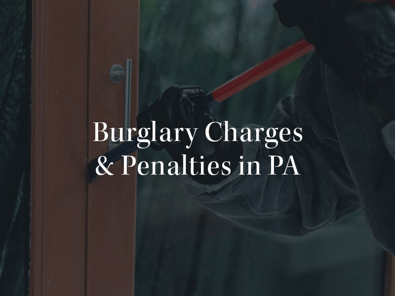 Burglary Charges and penalties in PA