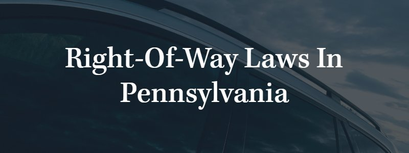 Right-of-Way Laws in Pennsylvania